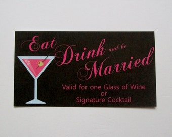 Drink or Beverage Ticket - MARTINI or SPECIALITY DRINK - Eat Drink and Be Marrried - Customized - Personalized (set of 50)