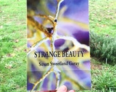 Strange Beauty - book of poetry by Susan Sweetland Garay