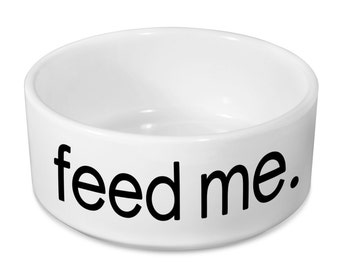 Feed Me Dog Bowl  - Ceramic Pet Bowl - Pet Feeder - Pet Dish