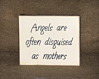 Mother Gift Quote, Angels are Mothers Verse, Wooden Home Decor Sign, Son to Mother Plaque, Country Cottage Chic, Female Tribute Gift for Her