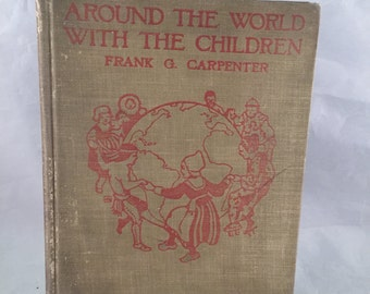 Antique/Vintage 1921 Around the World With the Children Book by Frank G. Carpenter