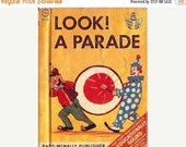 Valentines Day Sale Vintage 1960's Child's Book Look A Parade c.1962 by Marjorie Barrows, Illustrated by William Timmins, Circus Clowns, Ele