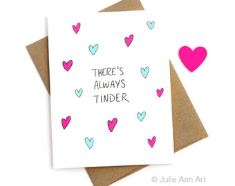 Single Awareness Day - Galentine Card - Anti Valentine Card - Breakup Card - Always Tinder
