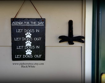 Agenda For The Day Let Dog(s) In Let Dog(s) Out Hand Painted Decorative Slate Sign/Dog Related Slate Sign/Dog Agenda Slate Sign