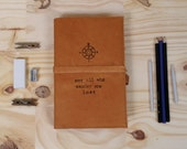 leather journal hand-printed custom for you- not all who wander are lost-compass