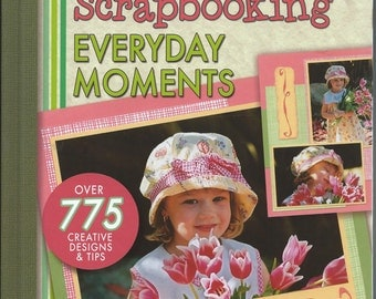 Scrapbooking Everyday Moments by Creating Keepsakes for Leisure Arts #MB017