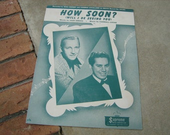 1944  vintage sheet music ( How Soon )