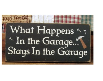 What Happens in the Garage Stays in the Garage  primitive wood sign