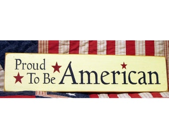 Proud to be American primitive wood sign