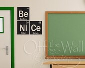 Christmas in July Sale Be Nice, elements, periodic table decal, teacher decor, classroom stickers