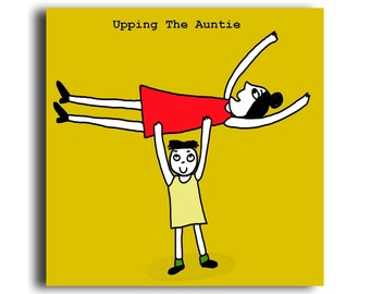 Humorous all occasion greeting card 'Upping The Auntie'
