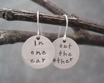In One Ear  Out the Other Silver Charm Earrings - Personalized Earrings - Hand Stamped Earrings - Dangle Earrings - Whimsical Jewelry