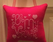 Be My Valentine Cross Stitched Hanging Pillow