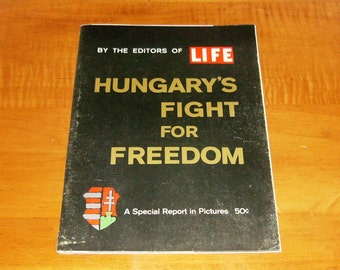 Life Magazine Special Issue Hungary's Fight for Freedom 1956