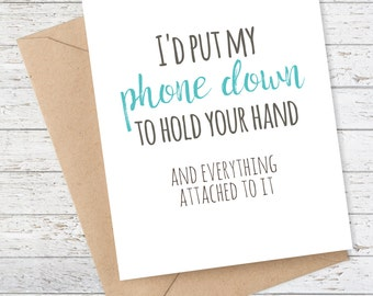 Boyfriend Card - I love you Card - Funny Boyfriend Card - Funny I Like You Card - I'd put my phone down to hold your hand