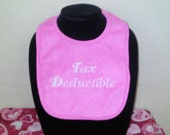 Gifts for baby. Embroidery. Infant Embroidered baby bib with saying Tax Deductible. Taxes. Accounting. IRS. Can be customized. KBD302