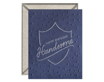 Happy Birthday Handsome letterpress birthday card