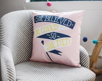 """quote pillow cover: """"She Believed She Could So She Did"""""""