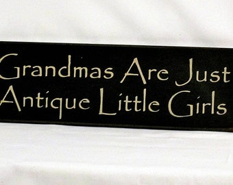 Grandmas Are Just Antique Little Girls - Primitive Country Painted Wall Sign, Grandma sign, Mothers Day gift, Ready to Ship