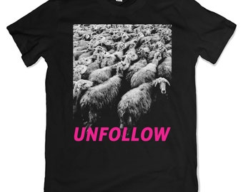 Unfollow T-Shirt. No Sheep Tee. Rebel. Protest. Punk.