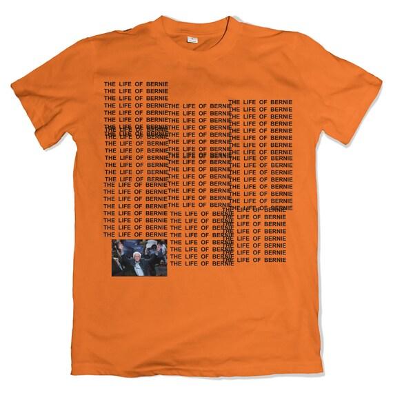 The Life Of Bernie T-Shirt. The Life of Pablo Parody. Bernie Sanders Tee. Orange.