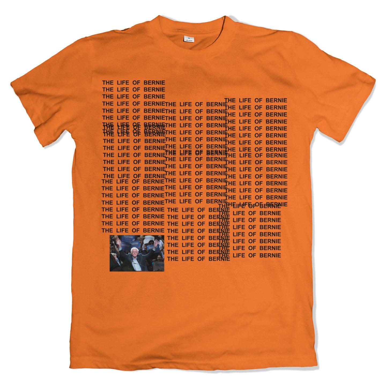 The life of bernie t shirt the life of pablo parody bernie for Life of pablo merch