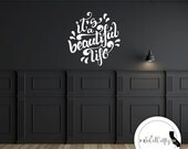 Inspirational Quote Decal, Vinyl Decal, It's A Beautiful Life, Laptop Decal, Laptop Sticker, Car Decal, Window Decal, Calligraphy