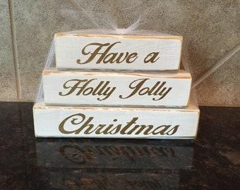 Have  a Holly Jolly Christmas Wood Blocks- Mini Stacker