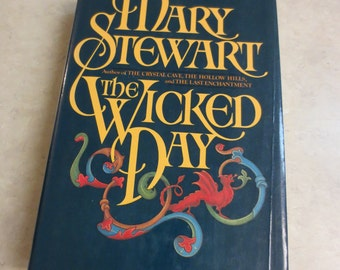 The Wicked Day by Mary Stewart, Hardback with Dust Jacket, copyright 1983