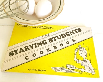 Vintage Book, Starving Students Cookbook, Recipes, Cooking Basics & Recipes
