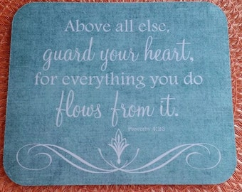 Guard Your Heart Mouse Pad, Proverbs Scripture Mouse Pad, Proverbs 4:23 Christian Mouse Pad, Above all else guard your heart