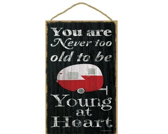 """Black Never Too Old To Be Young At Heart Retro Teardrop Pull Camper Camping Sign Plaque 10""""x16"""""""