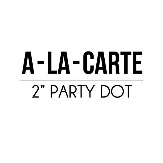 """A-LA-CARTE - 2"""" Party Dot - Petite Party Studio"""