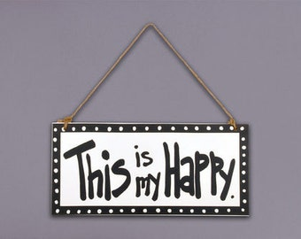 6x13 This is My Happy wooden wall Plaque