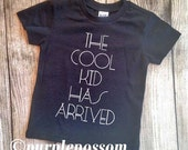 The cool kids has arrived shirt hipster kids shirt cool kid shirt boy girl tshirt summer shirt cool kid has arrived shirt many colors