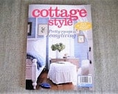 Cottage Style - Pretty Rooms for Easy Living / Special Edition 2007 Cottage Style Magazine