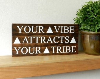 Your Vibe Attracts Your Tribe Wood Sign - Yoga Wall Art - Bohemian Decor - Hippie Home Decor - Vibe Tribe Wood Sign - Bohemian Wall Hanging