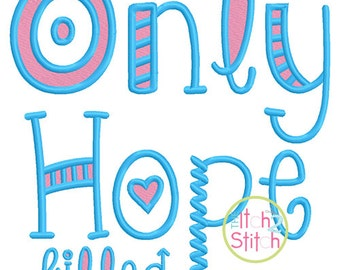 """Only Hope Filled Embroidery Font 1.5"""", 2.0:"""",2.5"""", 3.0"""", 3.5"""" & 4.0"""" Aa - Zz letters in Six sizes,  INSTANT DOWNLOAD now available"""