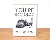 greeting card: you're lion, birthday, aging, lion cub jungle safari card