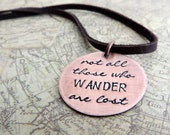 Not All Those Who Wander Are Lost Necklace, Wanderlust Quote, Travel Quote, Tolkien, Stamped Jewelry