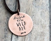 Drink the Wild Air Necklace Stamped Quote from Ralph Waldo Emerson for Nature Lovers and Outdoor Enthusiasts