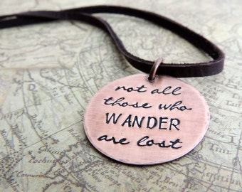Not All Those Who Wander Are Lost Necklace - Travel Jewelry - Gift for Travel Lover - Wanderlust Jewelry - Travel Gift - Tolkien Quote