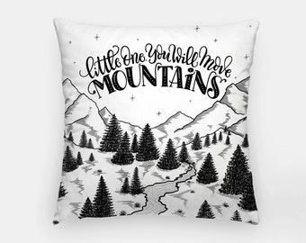 Pillow - Little one you will move mountains