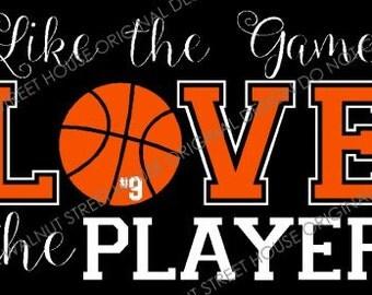 ORIGINAL DESIGN - Like the game, love the player, Love my basketball player shirt, basketball mom shirt, basketball mom, basketball sister