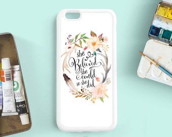 She believed she could so she did Woodland iPhone 7 SE 5s 5c 6s Plus Case, Samsung Galaxy S3 S4 S5 S6 s7 Case, Samsung Note 3 4 5 Case Qt42