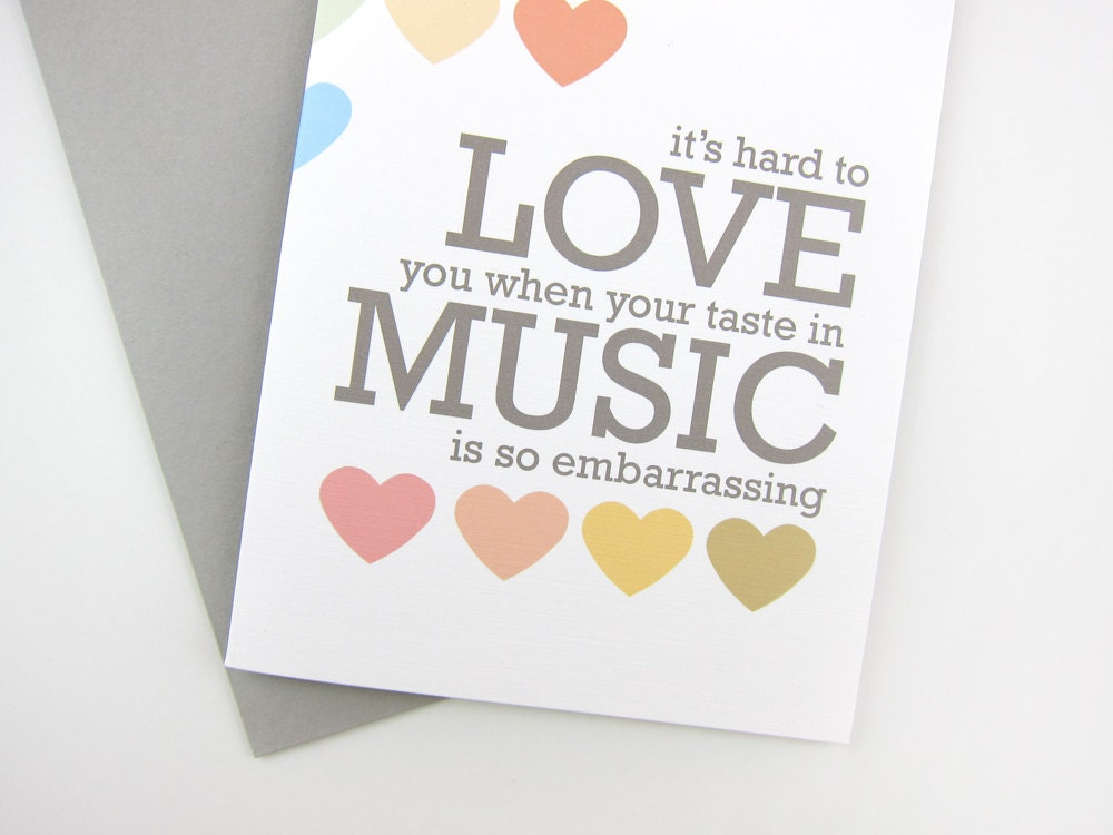 your taste in music is embarrassing love anniversary card