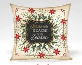 Jesus is the Reason Decorative Pillow  -Holiday, Christmas, Faith, Religious, Jesus, Wreath, Home Decor -Full Inserted Pillow