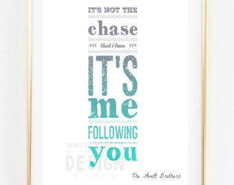 It's not the chase that i love it's me following you Kick Drum Heart  The Avett Brothers lyrics Instant Download art print multiple sizes
