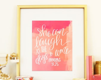 Proverbs 31:25 She Can Laugh at the Days to Come Handlettered Scripture Art Printable Modern Calligraphy Room Decor