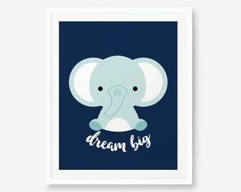 Dream Big Elephant Print, Nursery Art, Nursery decor, Baby Cute Animal Wall Art, Children Animal Art, Kids Room Decor